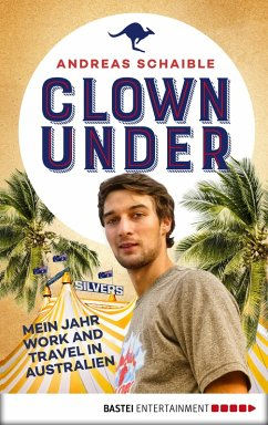 Clown Under (eBook, ePUB) - Schaible, Andreas