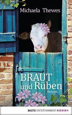 Braut und Rüben (eBook, ePUB) - Thewes, Michaela