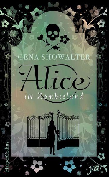 Alice im Zombieland / Alice Bd.1 (eBook, ePUB) - Showalter, Gena