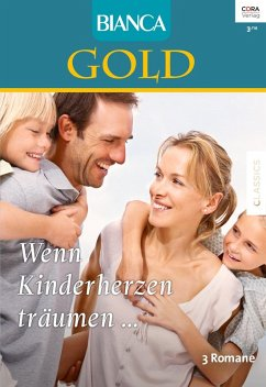 Wenn Kinderherzen träumen... / Bianca Gold Bd.33 (eBook, ePUB) - Jensen, Muriel; Douglas, Michelle; Reams Hudson, Janis