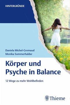 Körper und Psyche in Balance (eBook, PDF) - Michel-Gremaud, Daniela; Sommerhalder, Monika