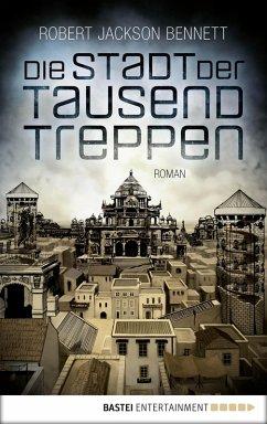 Die Stadt der Tausend Treppen / Göttliche Städte Bd.1 (eBook, ePUB) - Bennett, Robert Jackson