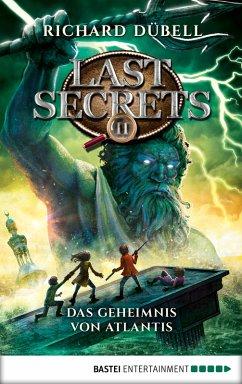 Das Geheimnis von Atlantis / Last Secrets Bd.2 (eBook, ePUB) - Dübell, Richard