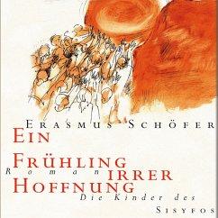 Ein Frühling irrer Hoffnung (MP3-Download) - Schöfer, Erasmus