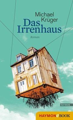 Das Irrenhaus (eBook, ePUB) - Krüger, Michael