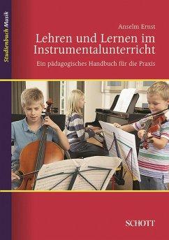 Lehren und Lernen im Instrumentalunterricht (eBook, ePUB) - Anselm, Ernst