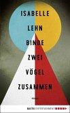 Binde zwei Vögel zusammen (eBook, ePUB)