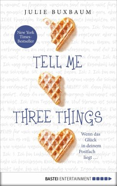 Tell me three things (eBook, ePUB) - Buxbaum, Julie