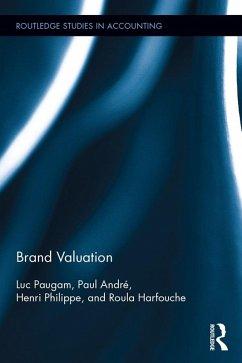 Brand Valuation (eBook, ePUB) - Paugam, Luc; Harfouche, Roula; André, Paul; Philippe, Henri