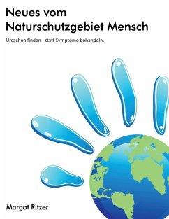 Neues vom Naturschutzgebiet Mensch (eBook, ePUB)