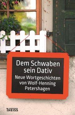 Dem Schwaben sein Dativ (eBook, ePUB) - Petershagen, Wolf-Henning