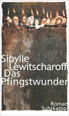 Das Pfingstwunder - Lewitscharoff, Sibylle