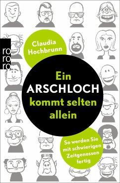 Ein Arschloch kommt selten allein - Hochbrunn, Claudia