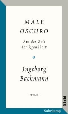 »Male oscuro« - Bachmann, Ingeborg