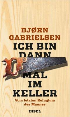 Ich bin dann mal im Keller - Gabrielsen, Björn