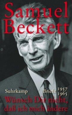 Wünsch Dir nicht, daß ich mich ändere - Beckett, Samuel