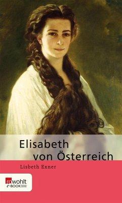 Elisabeth von Österreich (eBook, ePUB) - Exner, Lisbeth