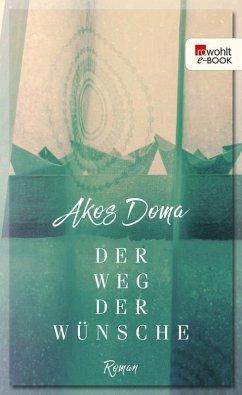 Der Weg der Wünsche (eBook, ePUB) - Doma, Akos