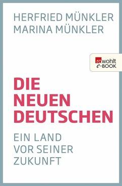 Die neuen Deutschen (eBook, ePUB) - Münkler, Herfried; Münkler, Marina