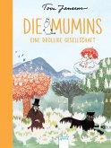 Eine drollige Gesellschaft / Die Mumins Bd.3