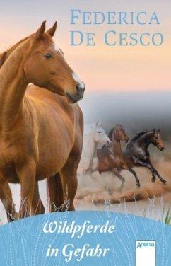 Wildpferde in Gefahr - de Cesco, Federica