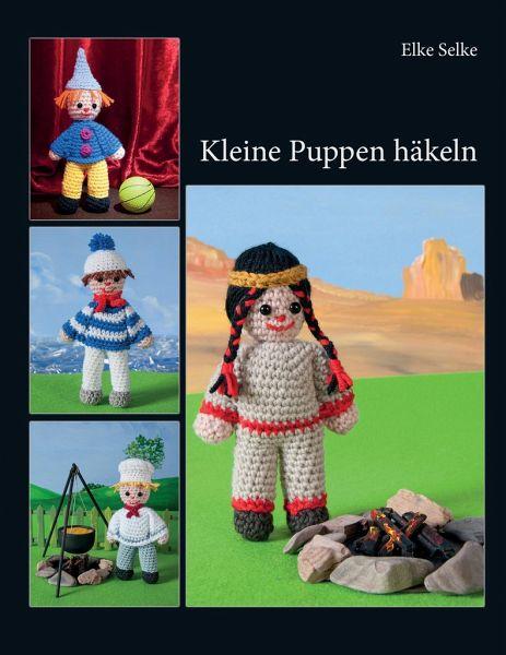 Kleine Puppen Häkeln Von Elke Selke Portofrei Bei Bücherde Bestellen