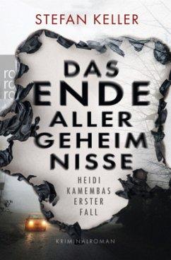 Das Ende aller Geheimnisse / Heidi Kamembas Bd.1 - Keller, Stefan