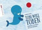 Tobi will toben