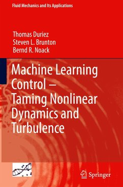 Machine Learning Control - Taming Nonlinear Dynamics and Turbulence - Duriez, Thomas;Brunton, Steven L.;Noack, Bernd R.