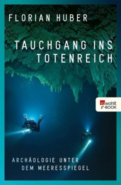 Tauchgang ins Totenreich (eBook, ePUB) - Huber, Florian