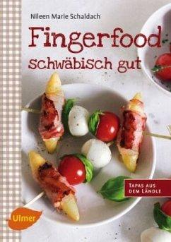 Fingerfood - schwäbisch gut - Schaldach, Nileen Marie