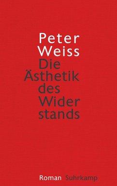 Die Ästhetik des Widerstands - Weiss, Peter