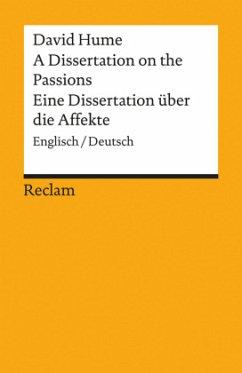 A Dissertation on the Passions / Eine Dissertation über die Affekte - Hume, David