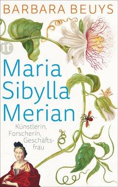Maria Sibylla Merian - Beuys, Barbara
