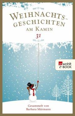 Weihnachtsgeschichten am Kamin 31 (eBook, ePUB)