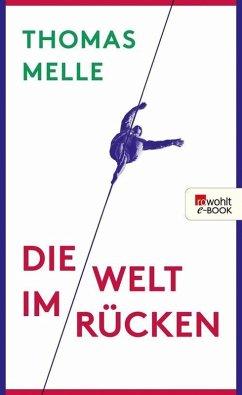 Die Welt im Rücken (eBook, ePUB) - Melle, Thomas