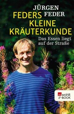 Feders kleine Kräuterkunde (eBook, ePUB) - Feder, Jürgen