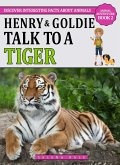 Henry & Goldie Talk To A Tiger (Animal Adventure Book, #2) (eBook, ePUB)