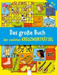 Das große Buch der coolsten Kreuzworträtsel ab 8 - Press, Deike