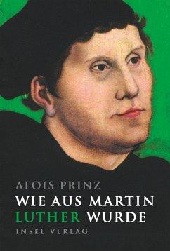 Wie aus Martin Luther wurde - Prinz, Alois