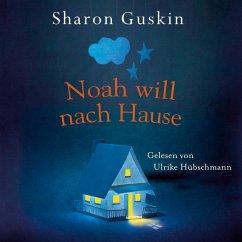 Noah will nach Hause, 6 Audio-CDs - Guskin, Sharon