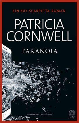 Paranoia / Kay Scarpetta Bd.23 - Cornwell, Patricia