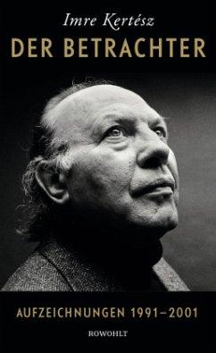 Der Betrachter - Kertész, Imre