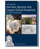 Auf Caspar David Friedrichs Spuren