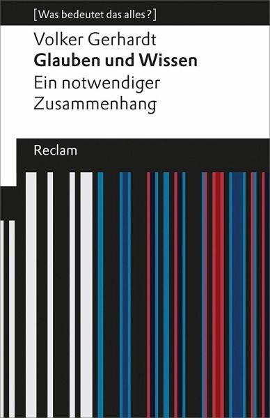Glauben und Wissen - Gerhardt, Volker