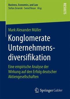 Konglomerate Unternehmensdiversifikation - Müller, Mark Alexander