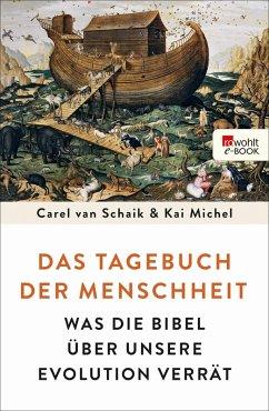 Das Tagebuch der Menschheit (eBook, ePUB) - Schaik, Carel van; Michel, Kai