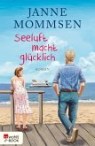 Seeluft macht glücklich (eBook, ePUB)