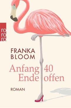 Anfang 40 - Ende offen - Bloom, Franka