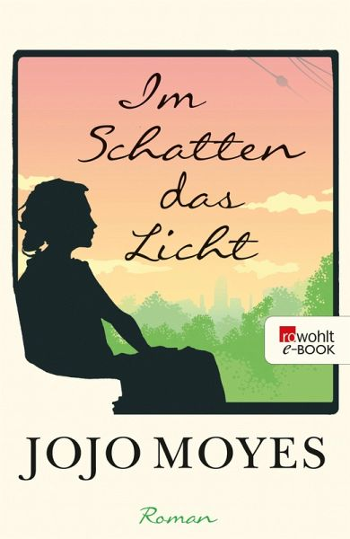Im Schatten das Licht (eBook, ePUB) - Moyes, Jojo